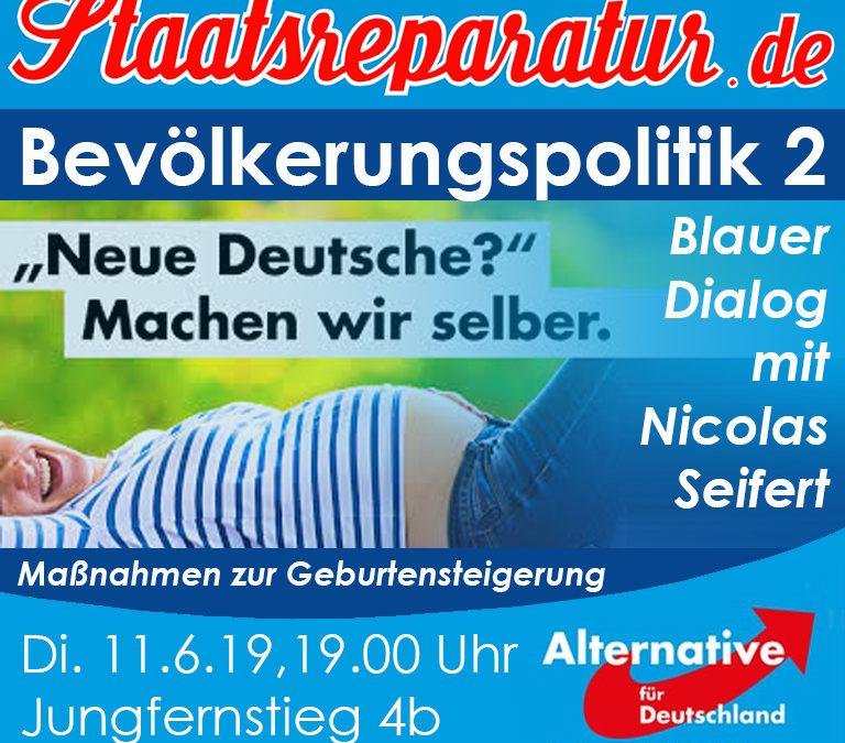 Blauer Dialog mit Nicolas Seifert: Bevölkerungspolitik (2/2)