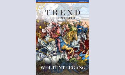 TREND-Magazin Mai 2021: Weltuntergang