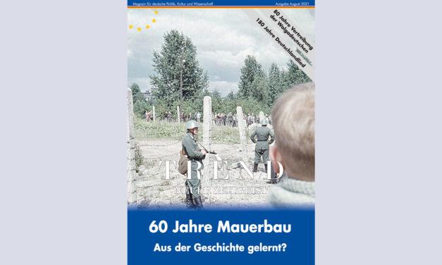 TREND-Magazin August 2021: 60 Jahre Mauerbau